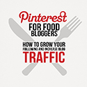 How to Grow Your Food Blog With Pinterest eBook