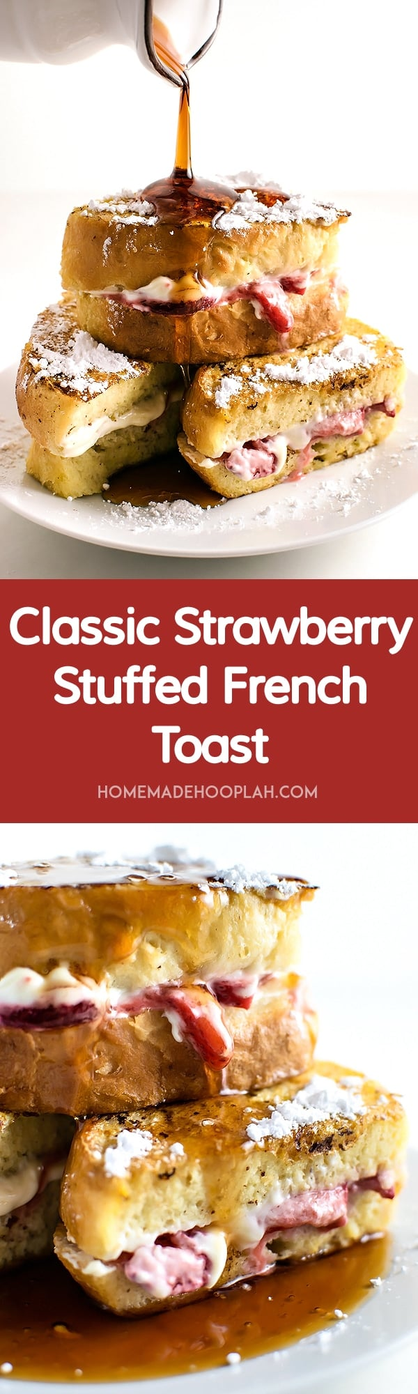Classic Strawberry Stuffed French Toast! Vanilla and cinnamon french toast stuffed with sweet cream cheese filling and sugar coated strawberries. The classic indulgent breakfast!   HomemadeHooplah.com