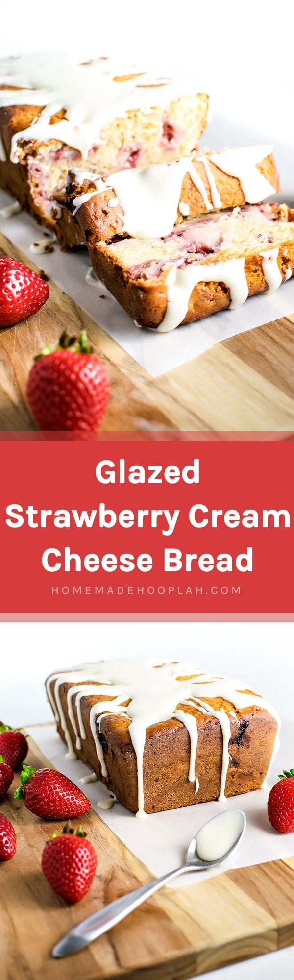 Glazed Strawberry Cream Cheese Bread! A cake-like bread stuffed with fresh strawberries, a pinch of cinnamon, and covered in a vanilla frosting glaze. | HomeameHooplah.com
