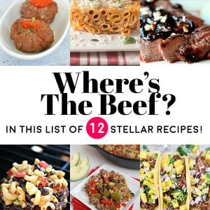 Where's the Beef? In This List of 12 Stellar Recipes!
