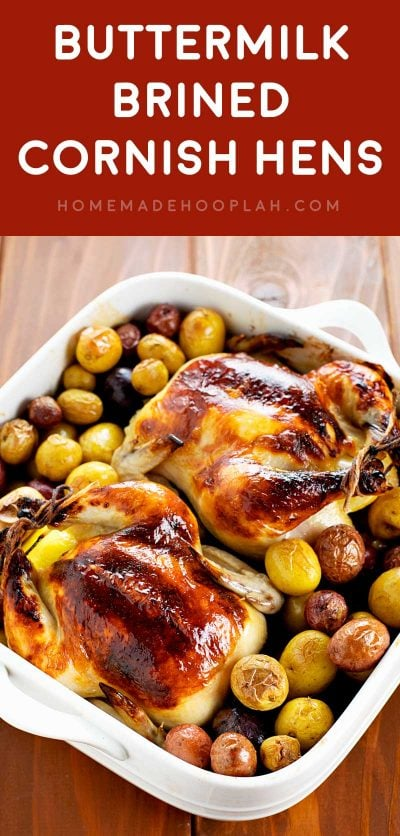 Buttermilk Brined Cornish Hens! Cornish hens cooked to tender perfection, all thanks to an extremely flavorful buttermilk brine. It's the perfect dinner for two! | HomemadeHooplah.com