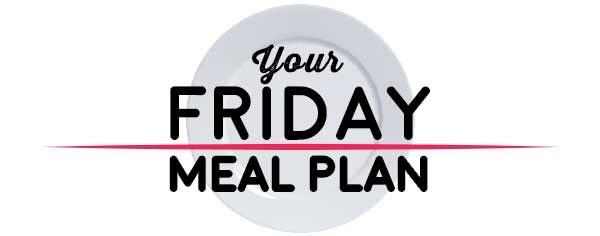 Weekly Meal Plan - Friday