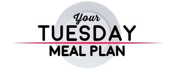 Weekly Meal Plan - Tuesday