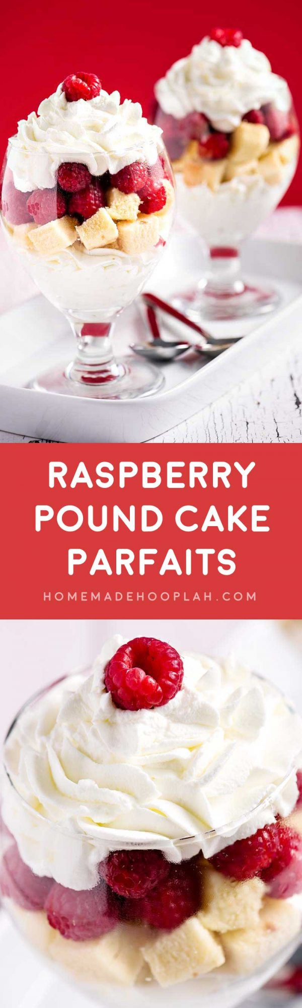 Raspberry Pound Cake Parfaits! These easy and summery raspberry parfaits are made with made with fresh raspberries, homemade whipped cream, and fluffy Sara Lee All Butter Pound Cake. | HomemadeHooplah.com AD