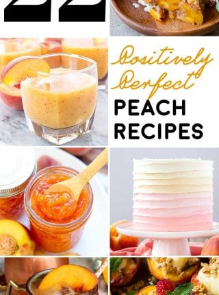 22 Positively Perfect Peach Recipes
