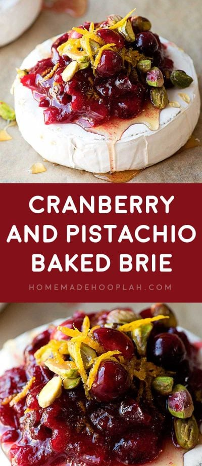 Cranberry and Pistachio Baked Brie! Warm baked brie with cranberry sauce, pistachios, orange zest, and Truvia Nectar. Serve with toasted bread or crackers for a festive holiday appetizer! #UseNectar @Truvia #sponsored | HomemadeHooplah.com