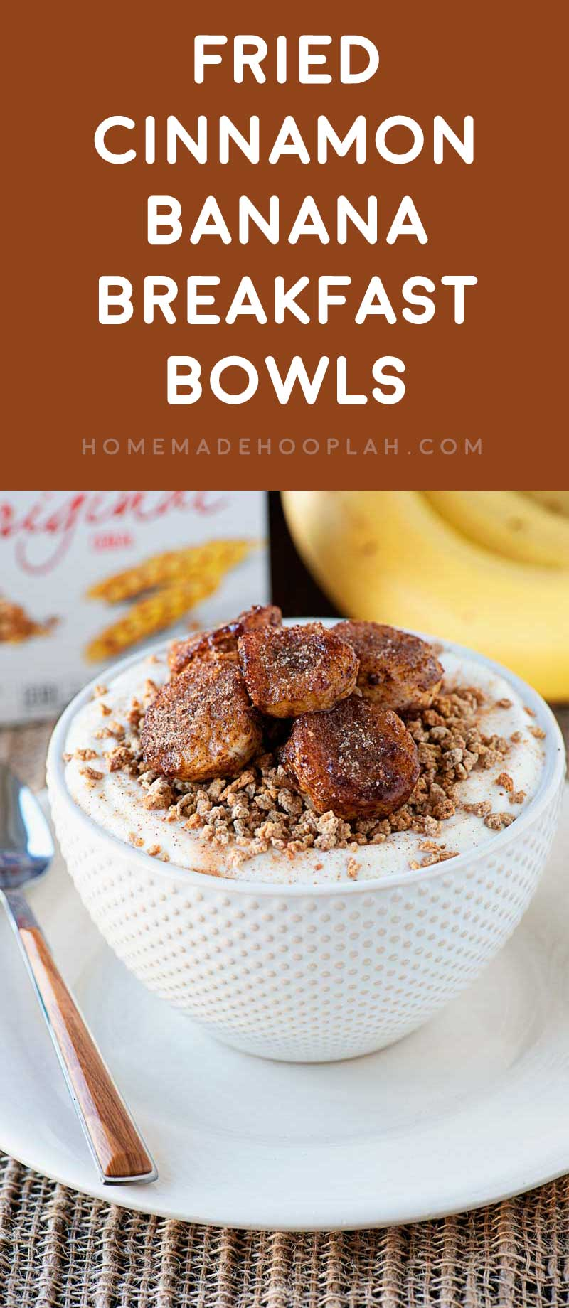 Fried Cinnamon Banana Breakfast Bowls! Creamy greek yogurt topped with Grape-Nuts®cereal and pan fried bananas with a sweet cinnamon coating. An easy and delicious breakfast! #ad #Postfortheholidays #SINGMovieSweeps #PostSave$4 | HomemadeHooplah.com